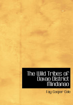 The Wild Tribes of Davao District Mindanao