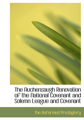 The Auchensaugh Renovation of the National Covenant and Solemn League and Covenant
