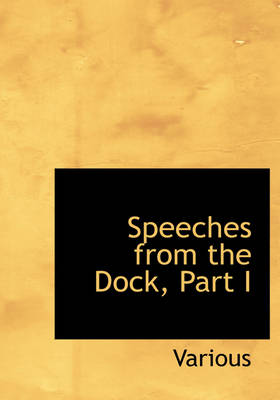 Speeches from the Dock, Part I