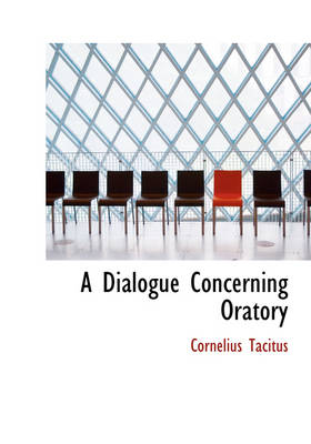 A Dialogue Concerning Oratory