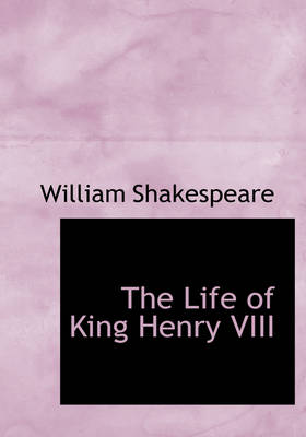 The Life of King Henry VIII