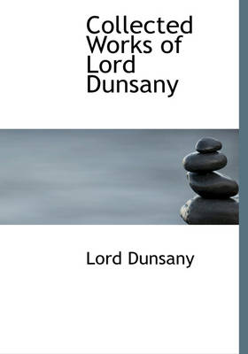 Collected Works of Lord Dunsany