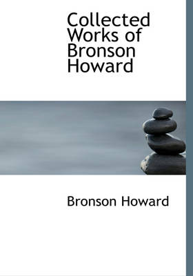 Collected Works of Bronson Howard