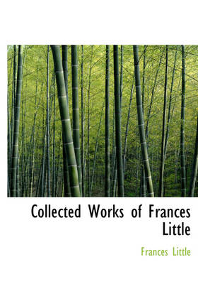 Collected Works of Frances Little