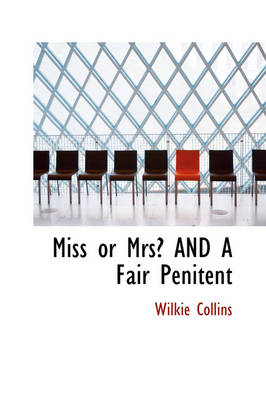 Miss or Mrs? and a Fair Penitent