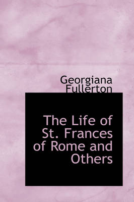 The Life of St. Frances of Rome and Others