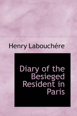 Diary of the Besieged Resident in Paris