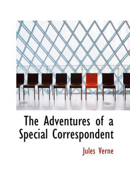 The Adventures of a Special Correspondent