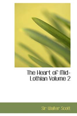 The Heart of Mid-Lothian Volume 2