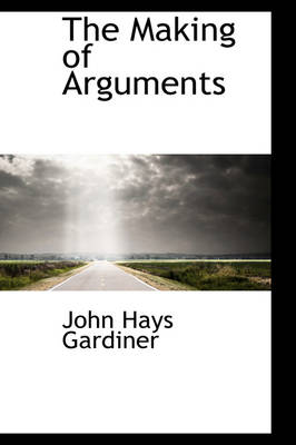The Making of Arguments