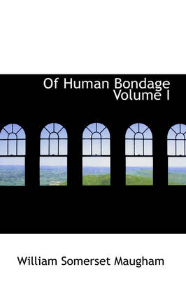 Of Human Bondage Volume I