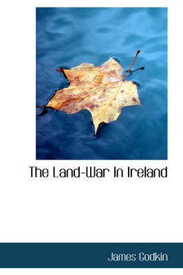 The Land-War in Ireland