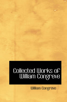 Collected Works of William Congreve
