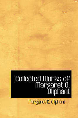 Collected Works of Margaret O. Oliphant
