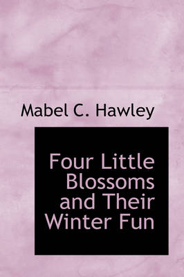 Four Little Blossoms and Their Winter Fun