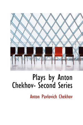 Plays by Anton Chekhov- Second Series