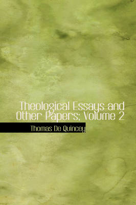 Theological Essays and Other Papers; Volume 2