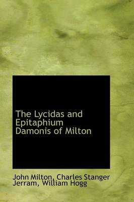 The Lycidas and Epitaphium Damonis of Milton