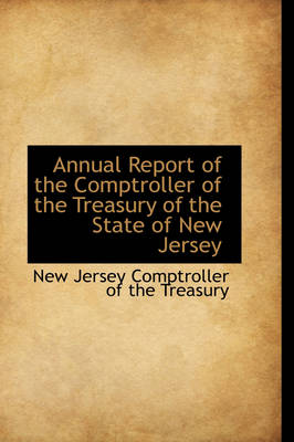 Annual Report of the Comptroller of the Treasury of the State of New Jersey