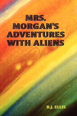 Mrs. Morgan's Adventures with Aliens
