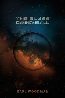 The Glass Cannonball