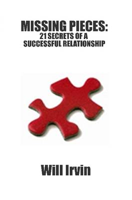 Missing Pieces: 21 Secrets of a Successful Relationship