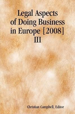 Legal Aspects of Doing Business in Europe [2008] III