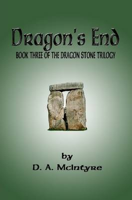 Dragon's End - Book Three of the Dragon Stone Trilogy
