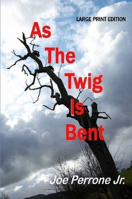 As the Twig is Bent (LARGE PRINT)