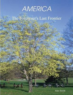 America, The Foreigner's Last Frontier