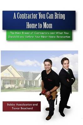 A Contractor You Can Bring Home to Mom