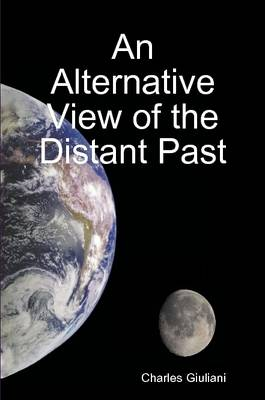 An Alternative View of the Distant Past