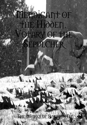 Mendicant of the Hidden, Votary of the Sepulcher
