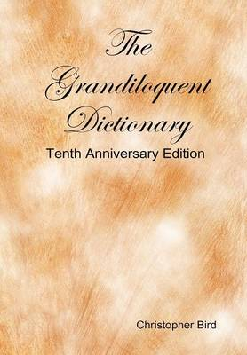The Grandiloquent Dictionary - Tenth Anniversary Edition