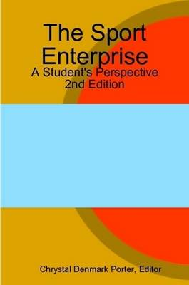 The Sport Enterprise: A Student's Perspective 2nd Edition