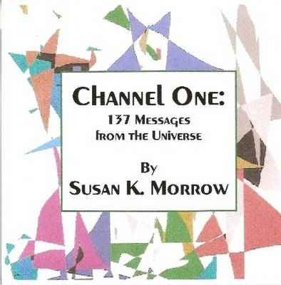 Channel One: 137 Messages from the Universe
