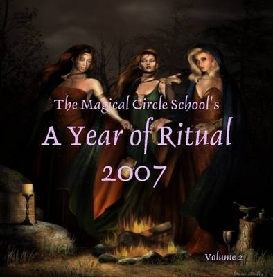 The Magical Circle Schoo's: A Year of Ritual 2007 Vol 2