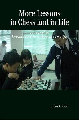 More Lessons in Chess and in Life