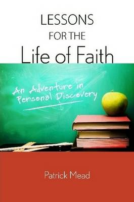 Lessons for the Life of Faith