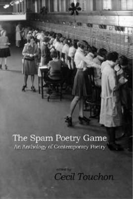 The Spam Poetry Game - An Anthology of Contemporary Poetry