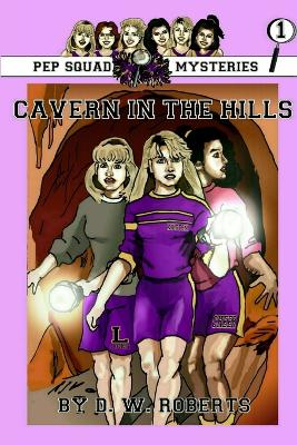 Pep Squad Mysteries Book 1: Cavern in the Hills