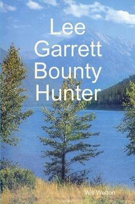 Lee Garrett Bounty Hunter