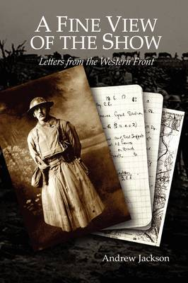 A Fine View of the Show: Letters from the Western Front