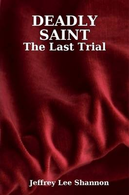 DEADLY SAINT: The Last Trial