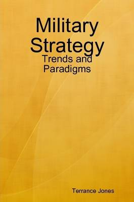 Military Strategy: Trends and Paradigms
