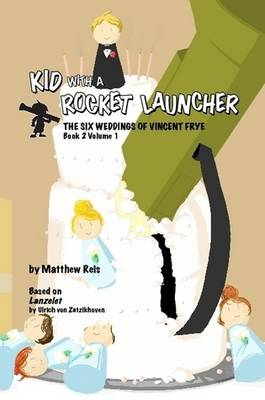 Kid with a Rocket Launcher - Book 2, Volume 1