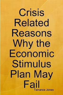 Crisis Related Reasons Why the Economic Stimulus Plan May Fail