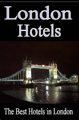 London Hotels - The Best Hotels in London