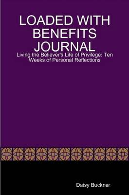 Loaded with Benefits Journal