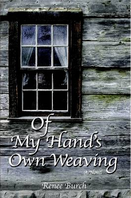 Of My Hand's Own Weaving
